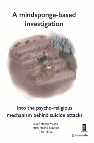A Mindsponge-Based Investigation into the Psycho-Religious Mechanism Behind Suicide Attacks's Cover Image